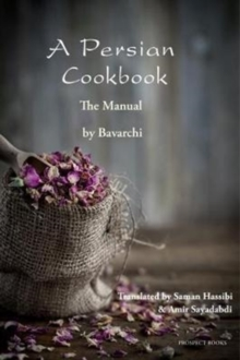 A Persian Cookbook : The Manual, Paperback Book