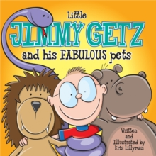 Little Jimmy Getz: He Collects The World's Most Wonderful Pets! : Funny, colourful and packed with loads of hilarious, zany illustrations., EPUB eBook