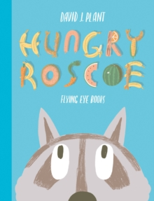 Hungry Roscoe, Hardback Book