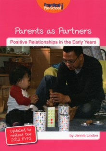 Parents as Partners : Updated to Reflect the 2012 Revised EYFS, Paperback Book