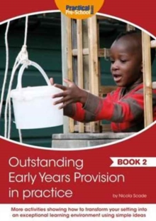 Outstanding Early Years Provision in Practice : Book 2, Paperback Book