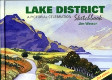 Lake District Sketchbook : A Pictorial Celebration, Hardback Book