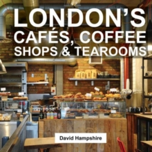 London's Cafes, Coffee Shops & Tearooms, Paperback Book