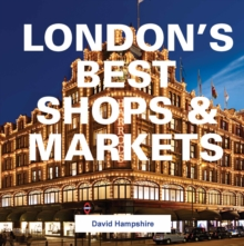 London's Best Shops & Markets, Hardback Book