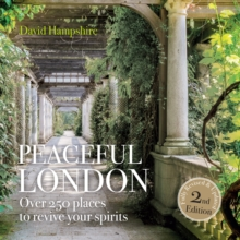 Peace Peaceful London : Over 250 places to revive your spirits, Paperback / softback Book