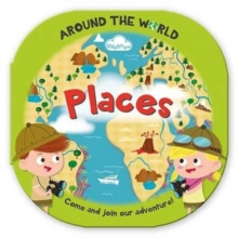 Around the World Places : Fun, Rounded Board Book, Hardback Book