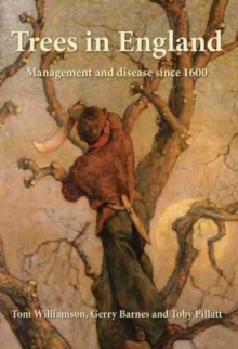 Trees in England : Management and disease since 1600, Paperback Book