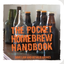 The Pocket Homebrew Handbook : 75 Recipes for the Aspiring Backyard Brewer, Paperback Book