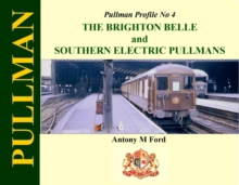Pullman Profile No 4: The Brighton Belle and Southern Electric Pullmans, Hardback Book