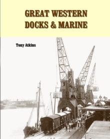 Great Western Docks & Marine, Paperback / softback Book