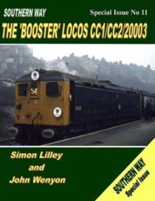 Southern Way Special Issue No 11 : The 'Booster' Locos CC1/CC2/20003, Paperback / softback Book