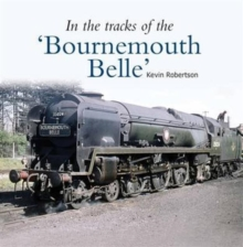 In the Tracks of the 'Bournemouth Belle' : 3, Paperback Book