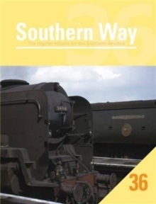 Southern Way Issue 36: The Regular Volume for the Southern Devotee : No. 36, Paperback / softback Book
