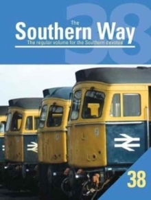 The Southern Way : The Regular Volume for the Southern Devotee No. 38, Paperback Book