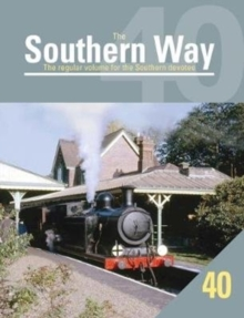 The Southern Way : The Regular Volume for the Southern Devotee No. 40, Paperback Book