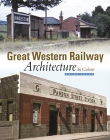 Great Western Railway Architecture : In Colour, Hardback Book