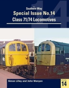 Southern Way Special : Class 71/74 Locomotives No. 14, Paperback Book