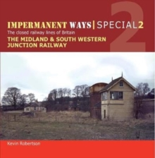 Impermanent Ways Special : Midland & South Western Junction Railway Part 1, Paperback Book