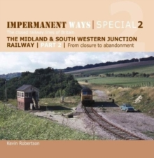 Impermanent Ways Special 2 : The closed railway lines of Britain From Closure to Abandonment 2, Paperback / softback Book