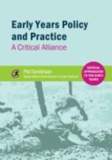 Early Years Policy and Practice : A Critical Alliance, Paperback / softback Book