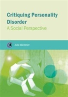 Critiquing Personality Disorder : A Social Perspective, Paperback Book