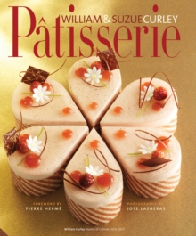 Patisserie : A Masterclass in Classic and Contemporary Patisserie, Hardback Book