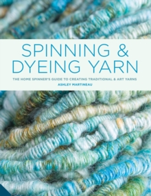 Spinning and Dyeing Yarn, Hardback Book