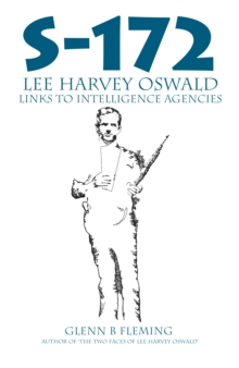 S-172 : Lee Harvey Oswald's Links to Intelligence Agencies, Paperback Book