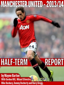 Manchester United 2013-14 : The Half Term Report, EPUB eBook