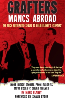 Grafters - Mancs Abroad : More Inside Stories from Europe's Most Prolific Sneak Thieves, Paperback Book