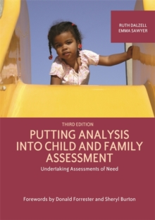 Putting Analysis Into Child and Family Assessment, Third Edition : Undertaking Assessments of Need, Paperback Book