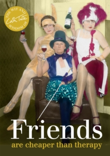Friends : Are cheaper than therapy, Hardback Book