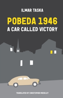 Pobeda 1946 : A Car Called Victory, Paperback / softback Book