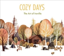 Cozy Days : The Art of Iraville, Hardback Book