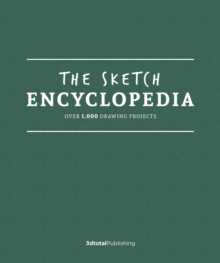 The Sketch Encyclopedia : Over 1,000 drawing projects, Hardback Book