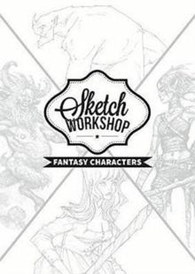 Sketch Workshop: Fantasy Characters, Spiral bound Book
