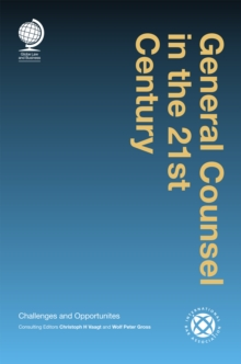General Counsel in the 21st Century : Challenges and Opportunities, Hardback Book