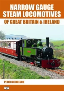 Narrow Gauge Steam Locomotives of Great Britain & Ireland, Paperback Book