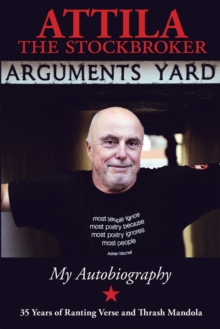 Arguments Yard : Thirty Five Years of Ranting Verse and Thrash Mandola, Paperback Book