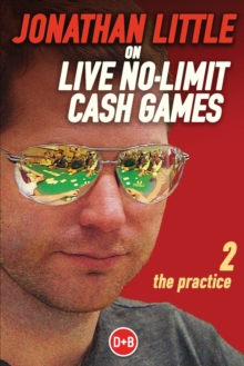 Jonathan Little on Live No-Limit Cash Games : The Practice, Paperback Book