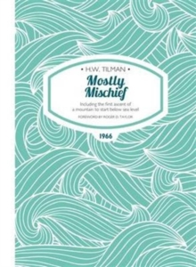 Mostly Mischief : Including the First Ascent of a Mountain to Start Below Sea Level, Paperback Book