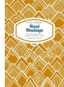 Nepal Himalaya : The most mountainous of a singularly mountainous country, Paperback / softback Book