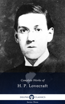 Delphi Complete Works of H. P. Lovecraft (Illustrated), EPUB eBook