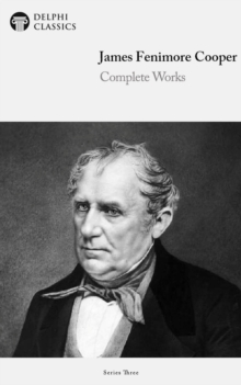 Delphi Complete Works of James Fenimore Cooper (Illustrated), EPUB eBook