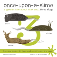 Once-Upon-a-Slime, a Garden Tale About Max and - Three Slugs, Paperback Book