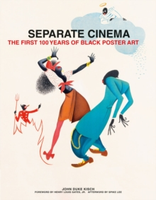 Separate Cinema : The First 100 Years of Black Poster Art, Hardback Book