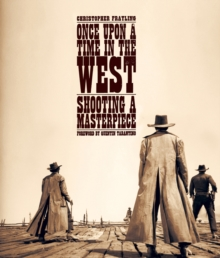 Once Upon A Time In The West : Shooting a Masterpiece, Hardback Book