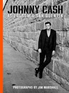 Johnny Cash At Folsom And San Quentin, Hardback Book