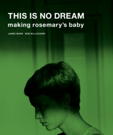This Is No Dream : Making Rosemary's Baby, Hardback Book