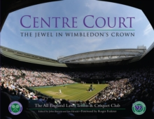 Centre Court : The Jewel in Wimbledon's Crown, Hardback Book